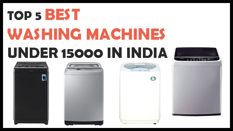 5 Best Washing Machines Under 15000 in India