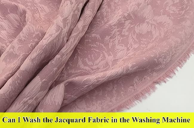 Can I Wash the Jacquard Fabric in the Washing Machine
